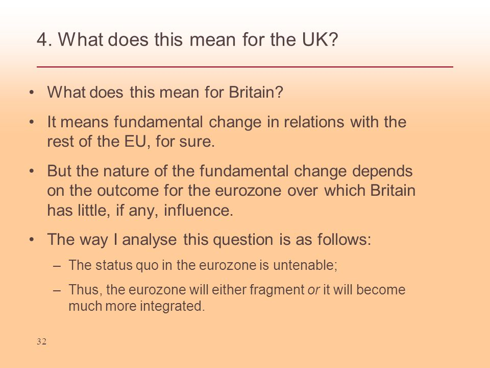 32 4. What does this mean for the UK. What does this mean for Britain.