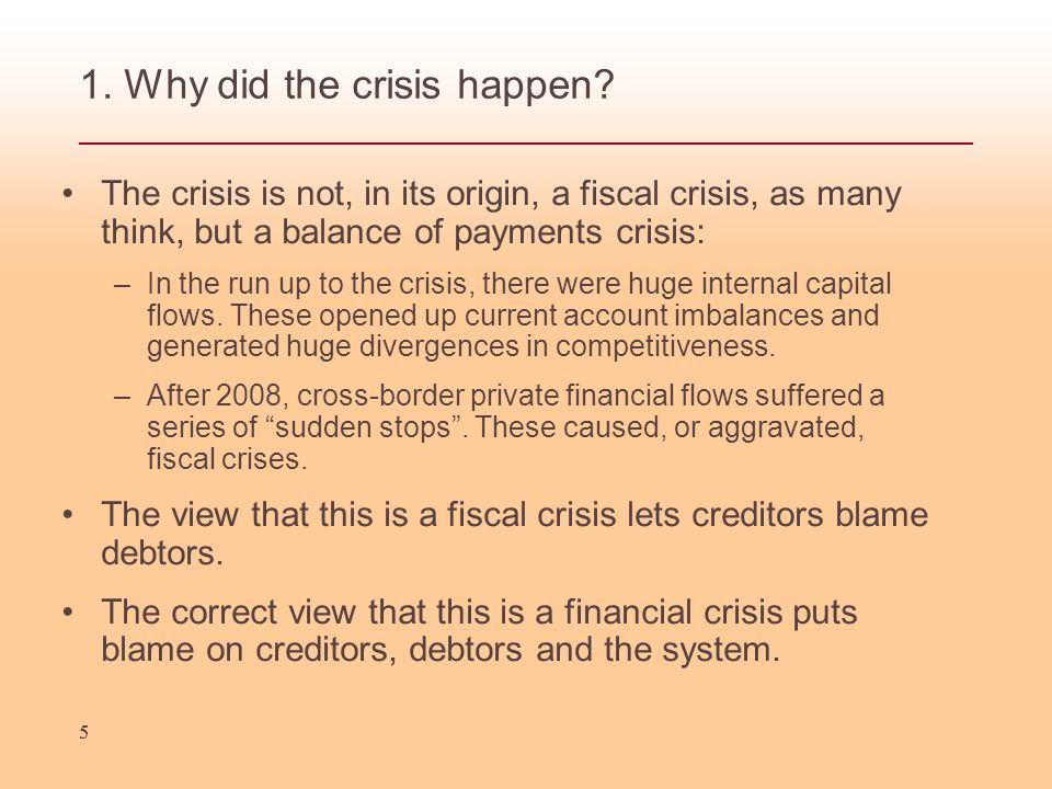 55 1. Why did the crisis happen.