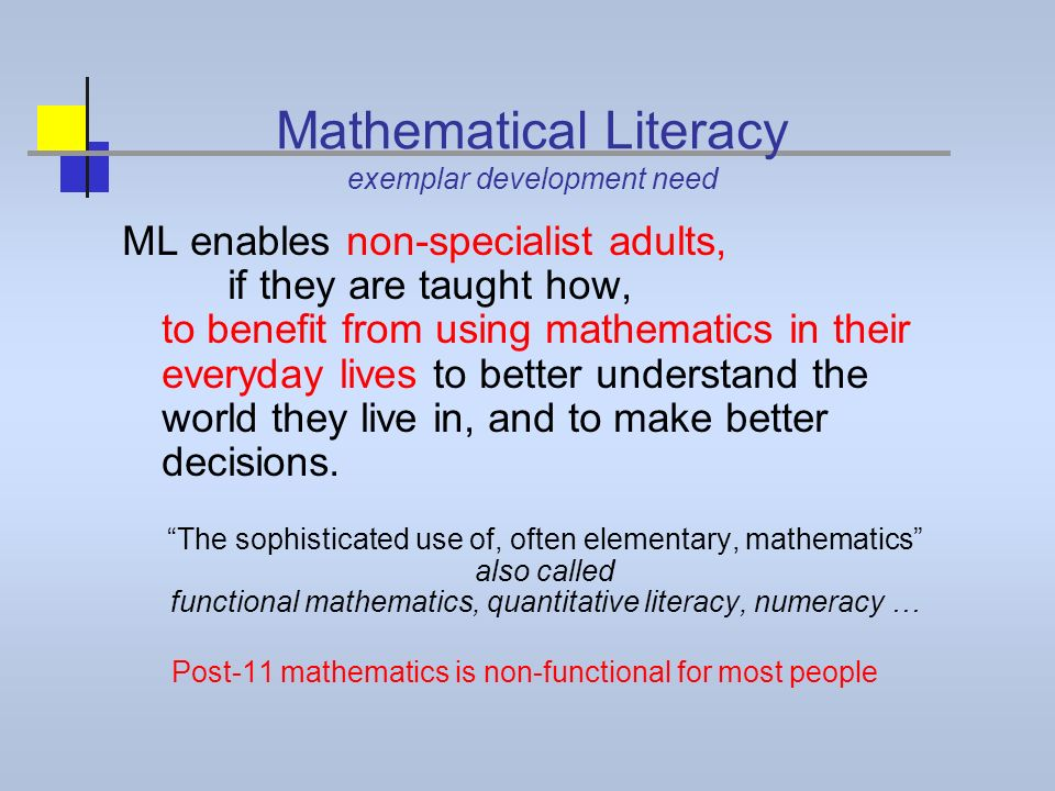 Mathematical Literacy exemplar development need ML enables non-specialist adults, if they are taught how, to benefit from using mathematics in their e