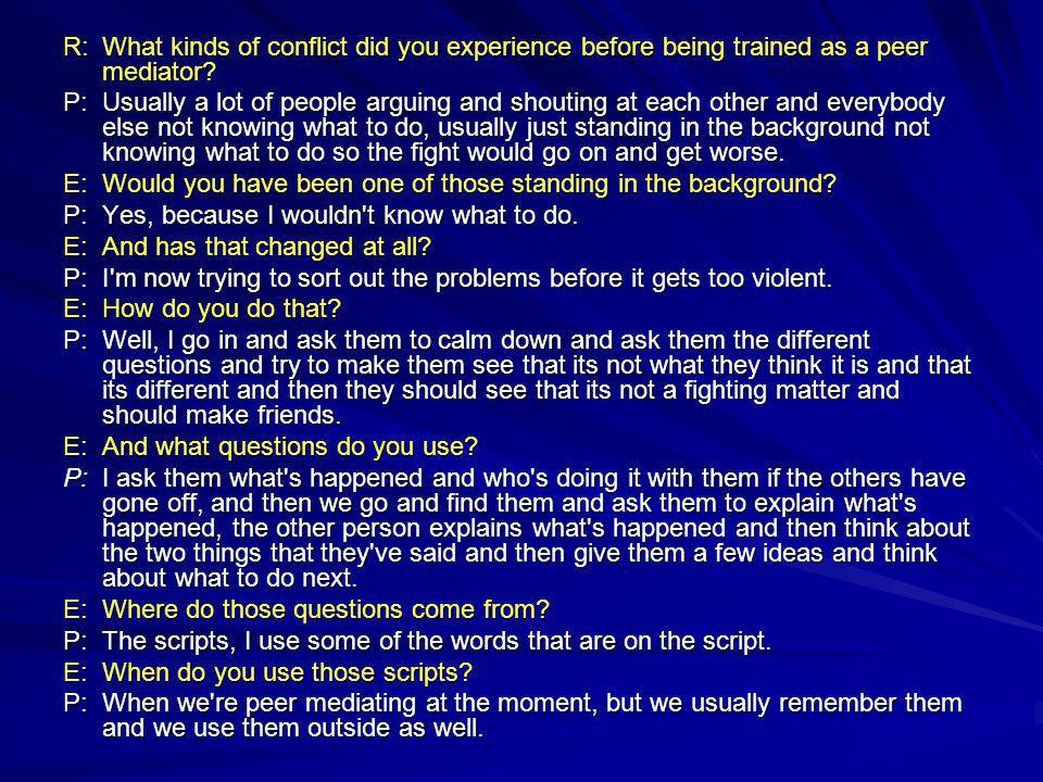 R:What kinds of conflict did you experience before being trained as a peer mediator.