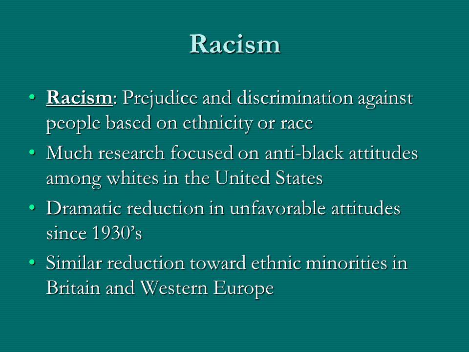 Racism Racism: Prejudice and discrimination against people based on ethnicity or raceRacism: Prejudice and discrimination against people based on ethn
