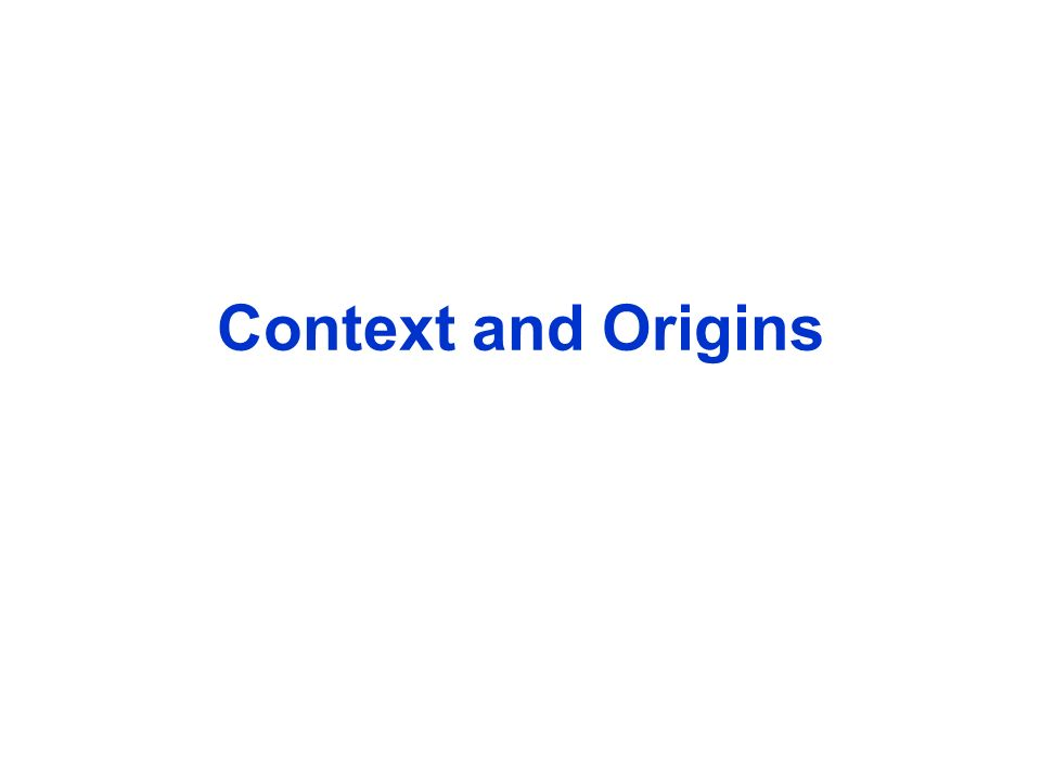 Context and Origins