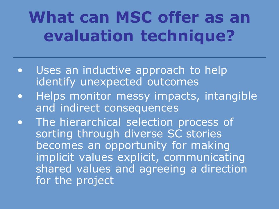 What can MSC offer as an evaluation technique.