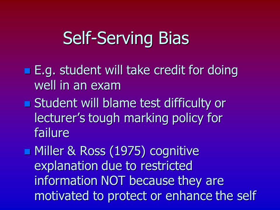 Self-Serving Bias n E.g.