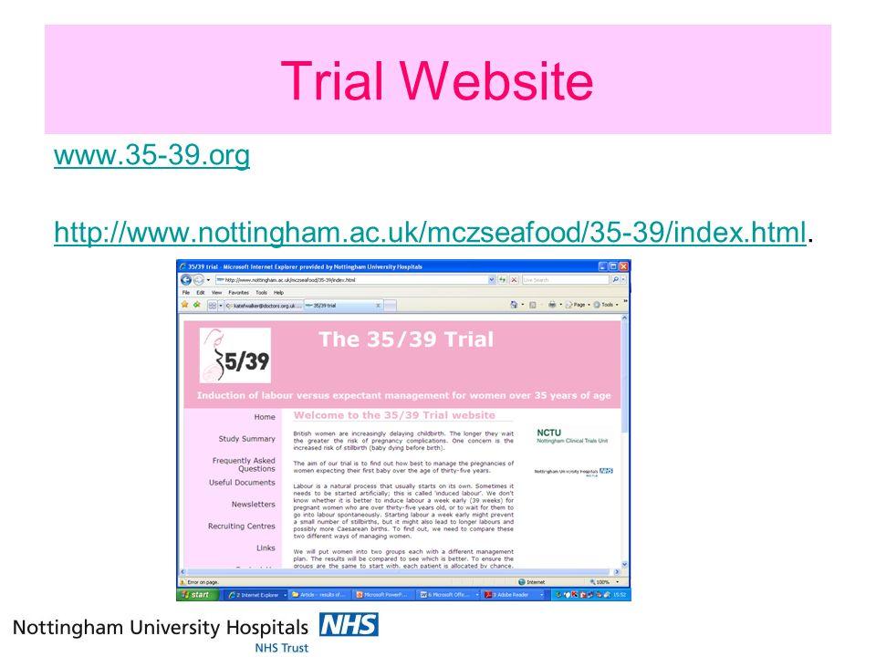 Trial Website www.35-39.org http://www.nottingham.ac.uk/mczseafood/35-39/index.htmlhttp://www.nottingham.ac.uk/mczseafood/35-39/index.html.