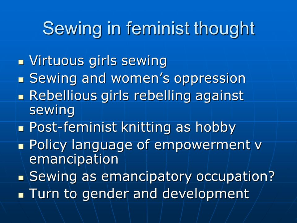 Sewing in feminist thought Virtuous girls sewing Virtuous girls sewing Sewing and womens oppression Sewing and womens oppression Rebellious girls rebe