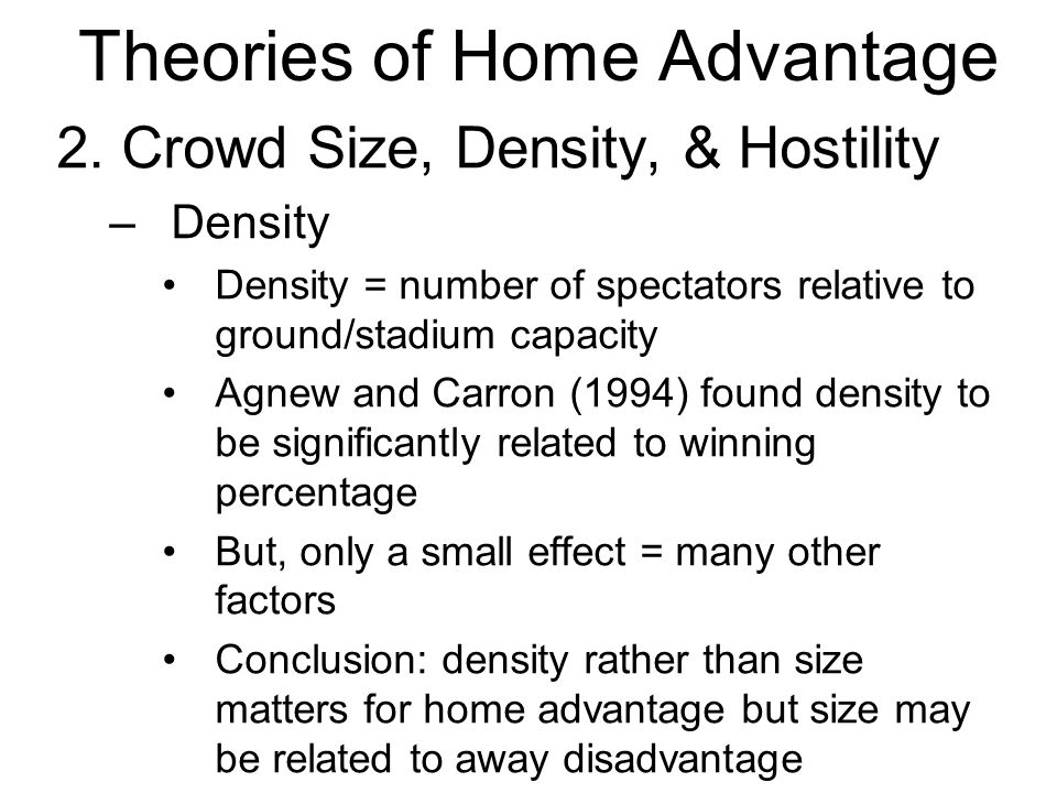 Theories of Home Advantage 2.