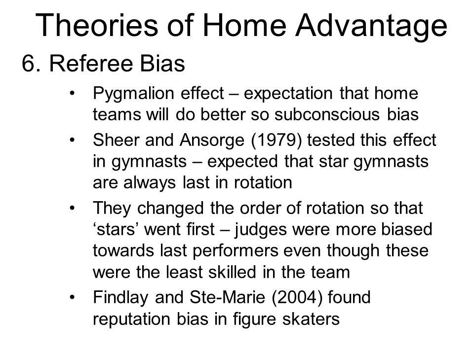 Theories of Home Advantage 6.