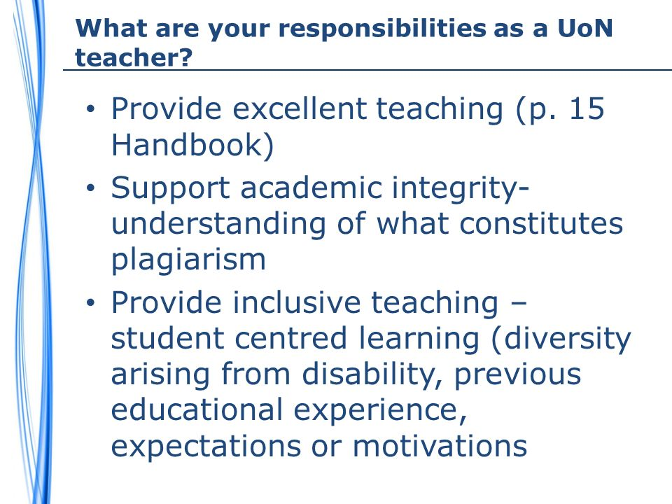 What are your responsibilities as a UoN teacher. Provide excellent teaching (p.