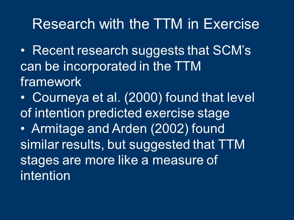 Recent research suggests that SCMs can be incorporated in the TTM framework Courneya et al. (2000) found that level of intention predicted exercise st