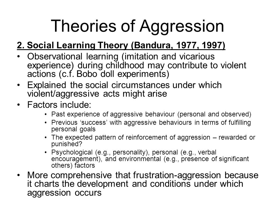 Theories of Aggression 2.