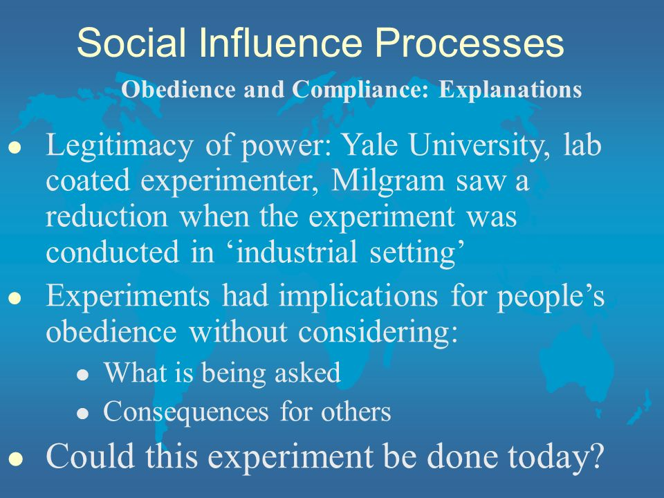 l Legitimacy of power: Yale University, lab coated experimenter, Milgram saw a reduction when the experiment was conducted in industrial setting l Exp
