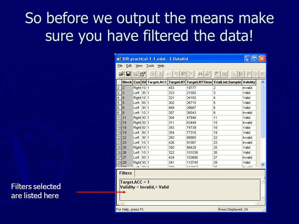 So before we output the means make sure you have filtered the data.