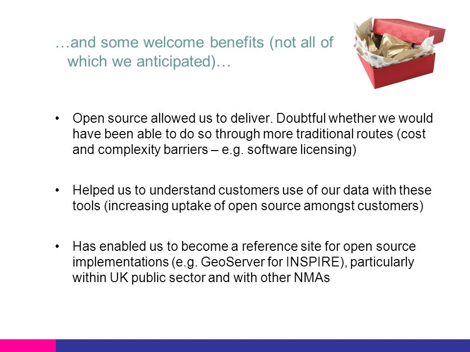 …and some welcome benefits (not all of which we anticipated)… Open source allowed us to deliver.