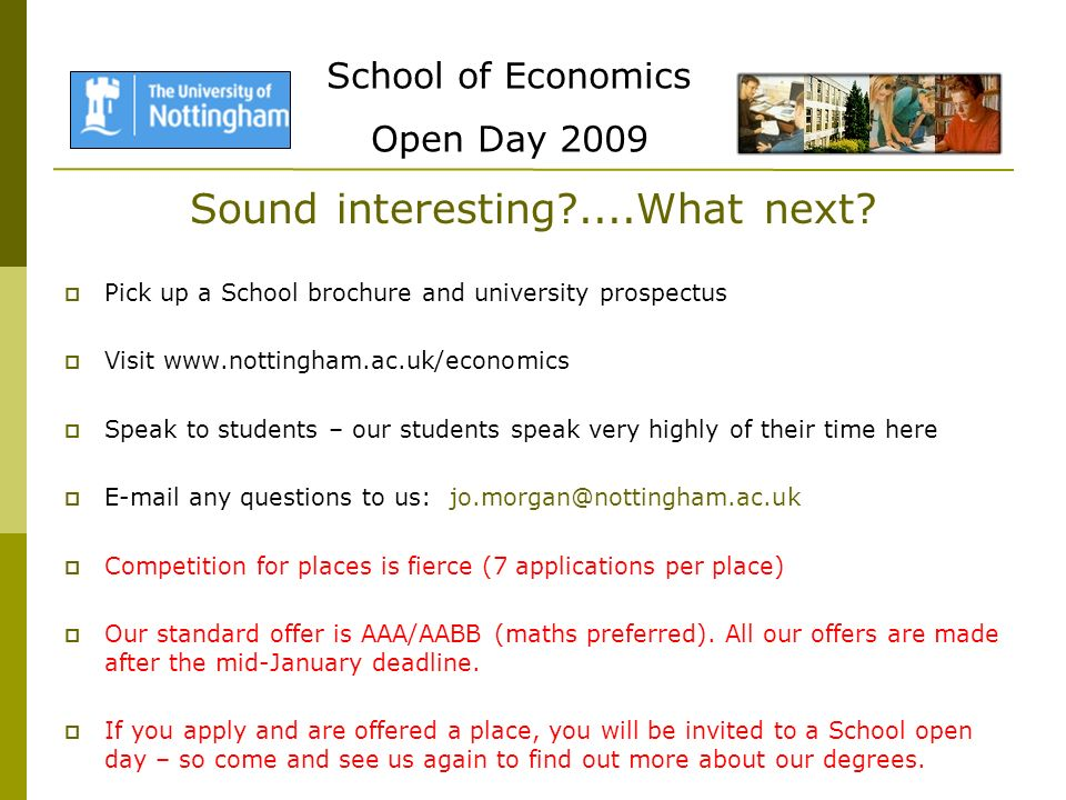 School of Economics Open Day 2009 Sound interesting ....What next.