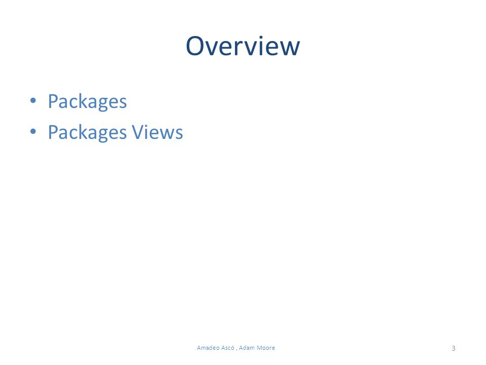 3 Amadeo Ascó, Adam Moore Overview Packages Packages Views