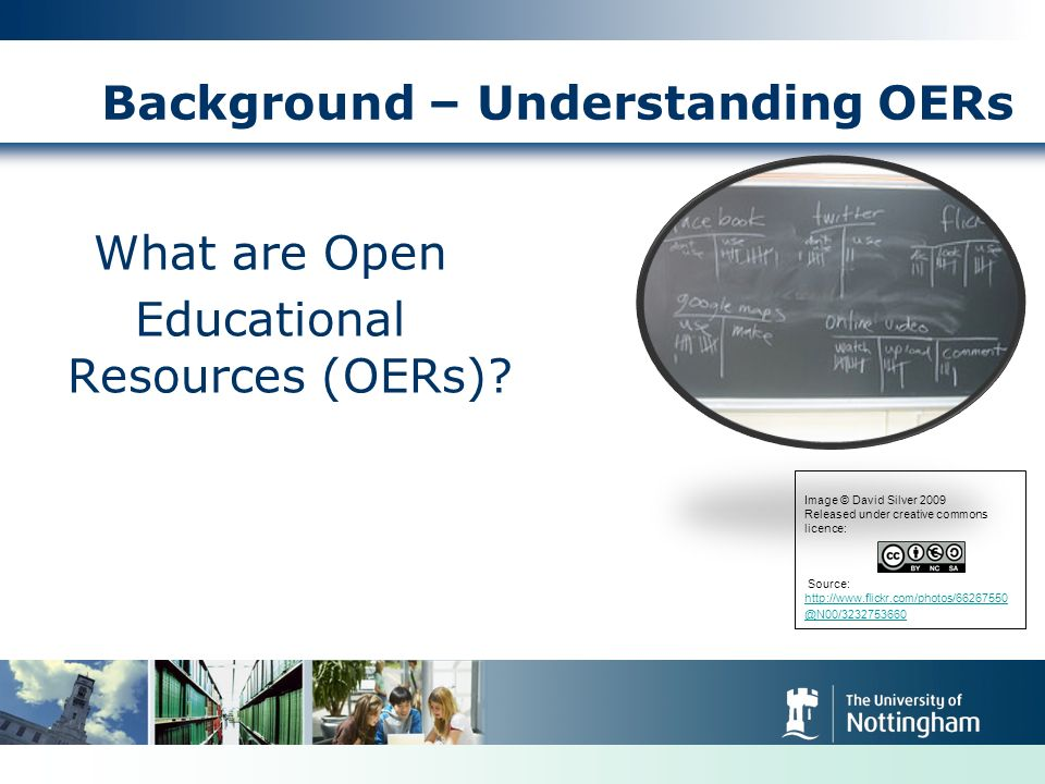 Background – Understanding OERs What are Open Educational Resources (OERs).