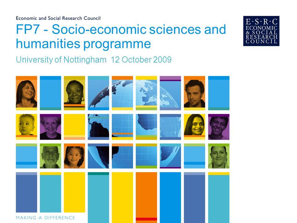 FP7 - Socio-economic sciences and humanities programme University of Nottingham 12 October 2009