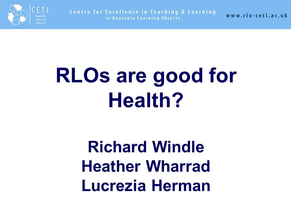ksjhfkjhfakjfhjkfhkjhfkajfhkajhfahfkafhakjhfkahfkajfha,kjaka,hfa,jahfa,hf,hj,ah,jfhjafjafhk,fh, RLOs are good for Health? Richard Windle Heather Wharr