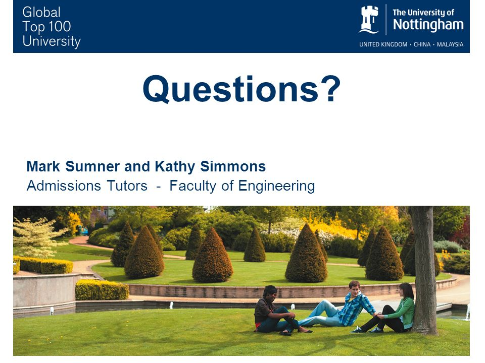 22 Questions Mark Sumner and Kathy Simmons Admissions Tutors - Faculty of Engineering