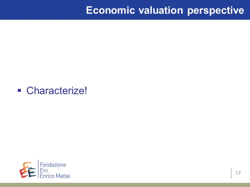 17 Economic valuation perspective Characterize!
