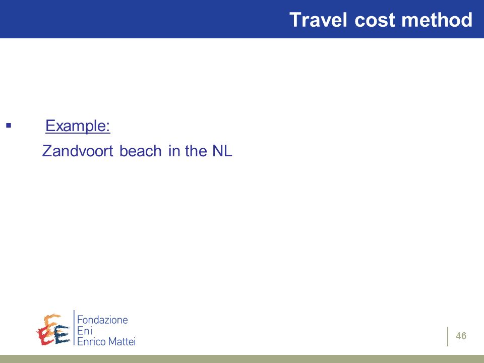 46 Travel cost method Example: Zandvoort beach in the NL