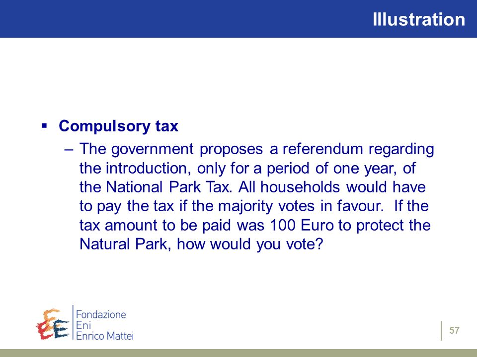 57 Illustration Compulsory tax –The government proposes a referendum regarding the introduction, only for a period of one year, of the National Park T
