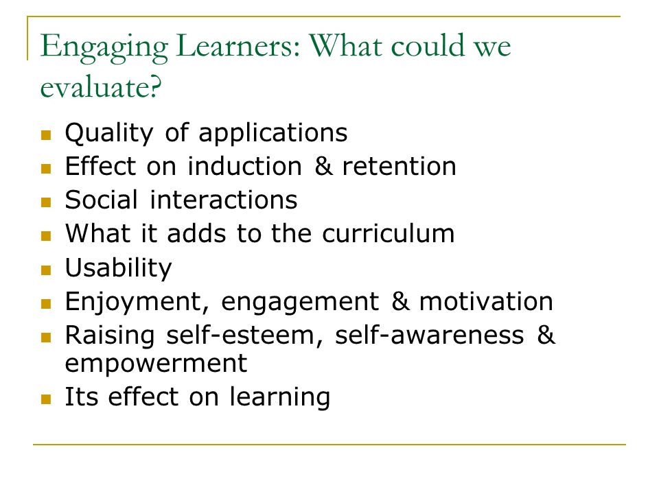 Engaging Learners: What could we evaluate.