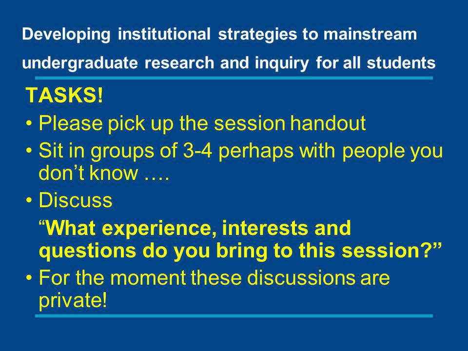 Different ways of linking teaching and research Learning about others research Learning to do research – research methods Learning in research mode – enquiry based Pedagogic research – enquiring and reflecting on learning