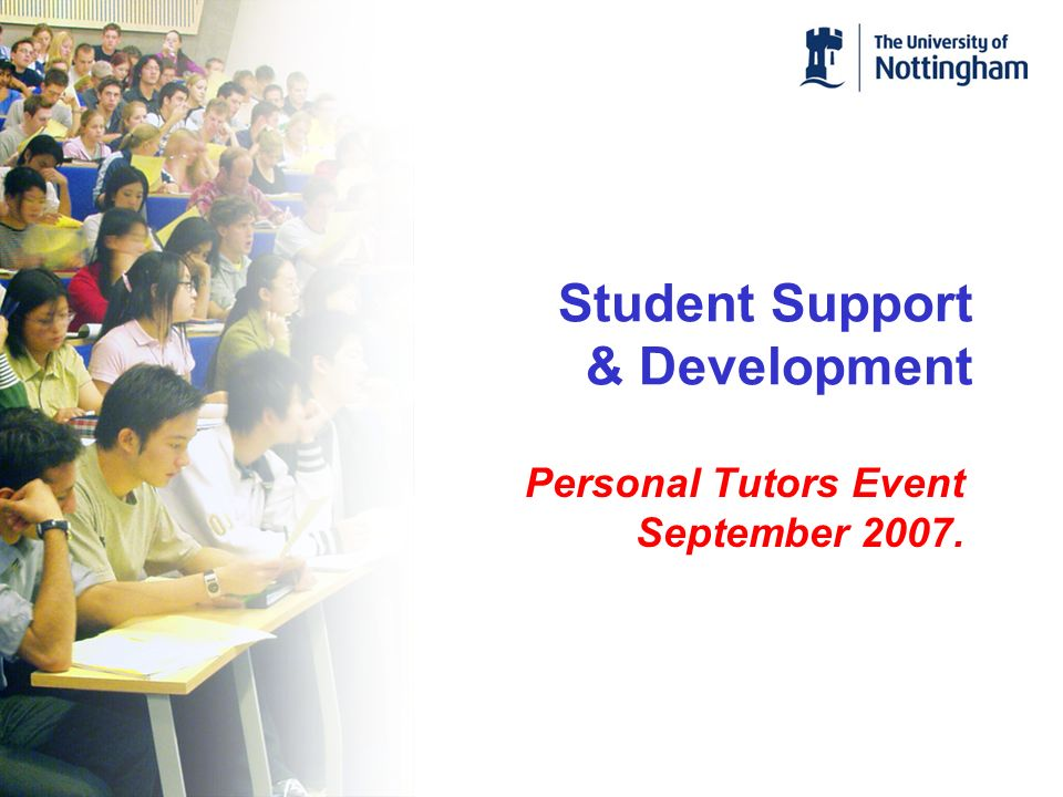 Student Support & Development Personal Tutors Event September 2007.