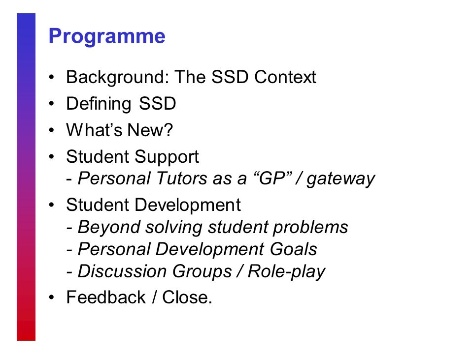 Programme Background: The SSD Context Defining SSD Whats New.