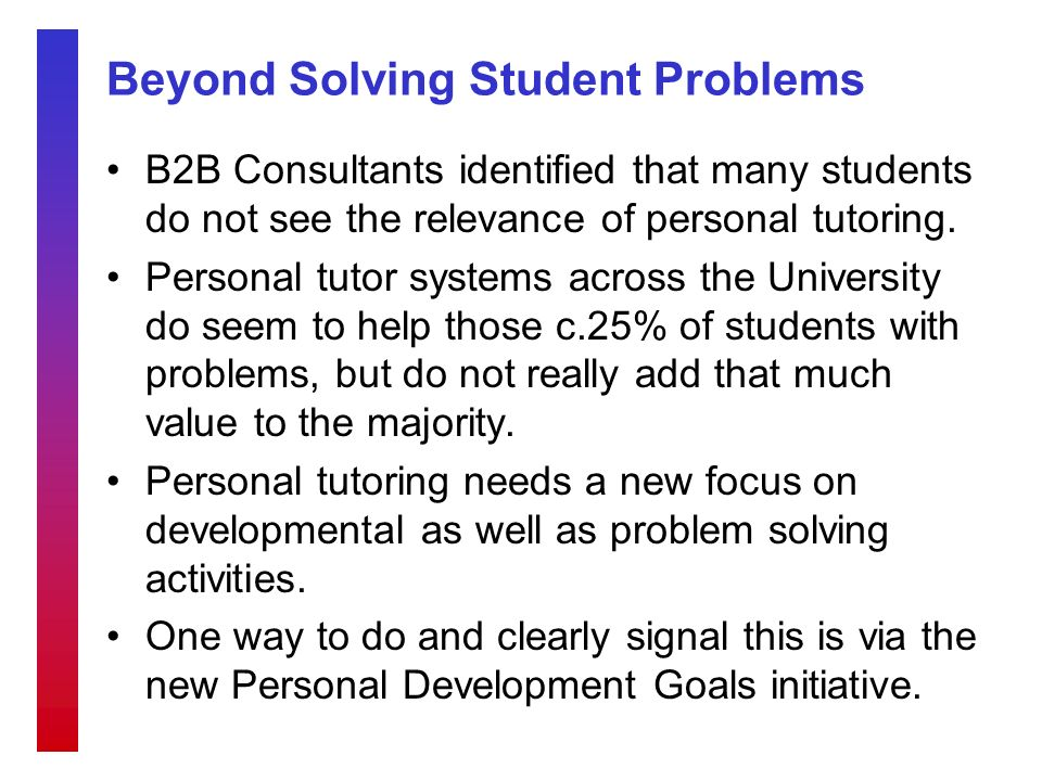 Beyond Solving Student Problems B2B Consultants identified that many students do not see the relevance of personal tutoring.