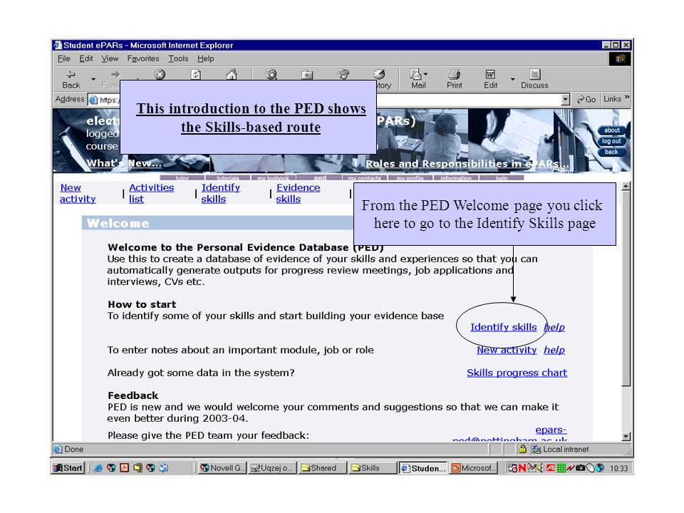 This introduction to the PED shows the Skills-based route From the PED Welcome page you click here to go to the Identify Skills page