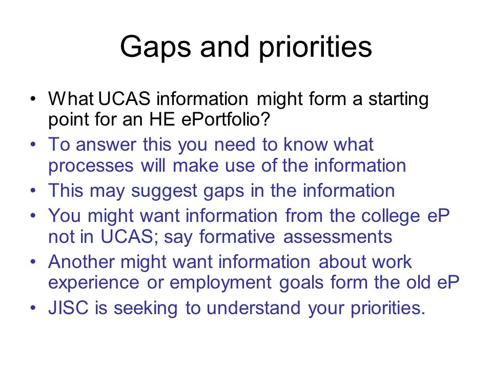 Gaps and priorities What UCAS information might form a starting point for an HE ePortfolio.