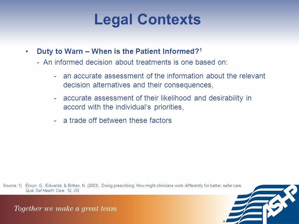 Legal Contexts Duty to Warn – When is the Patient Informed.
