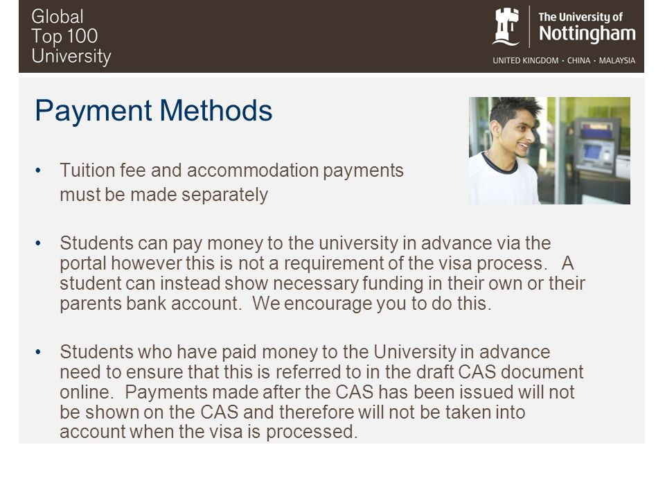 Payment Methods Tuition fee and accommodation payments must be made separately Students can pay money to the university in advance via the portal howe