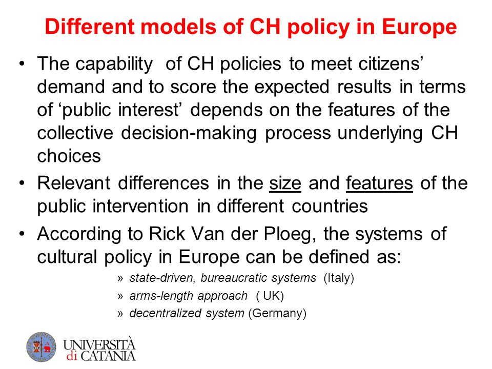 Different models of CH policy in Europe The capability of CH policies to meet citizens demand and to score the expected results in terms of public int
