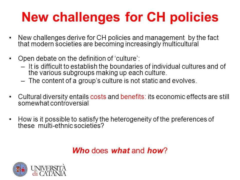 New challenges for CH policies New challenges derive for CH policies and management by the fact that modern societies are becoming increasingly multic