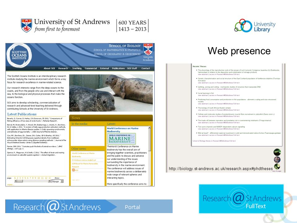 Web presence http://biology.st-andrews.ac.uk/research.aspx#phdtheses