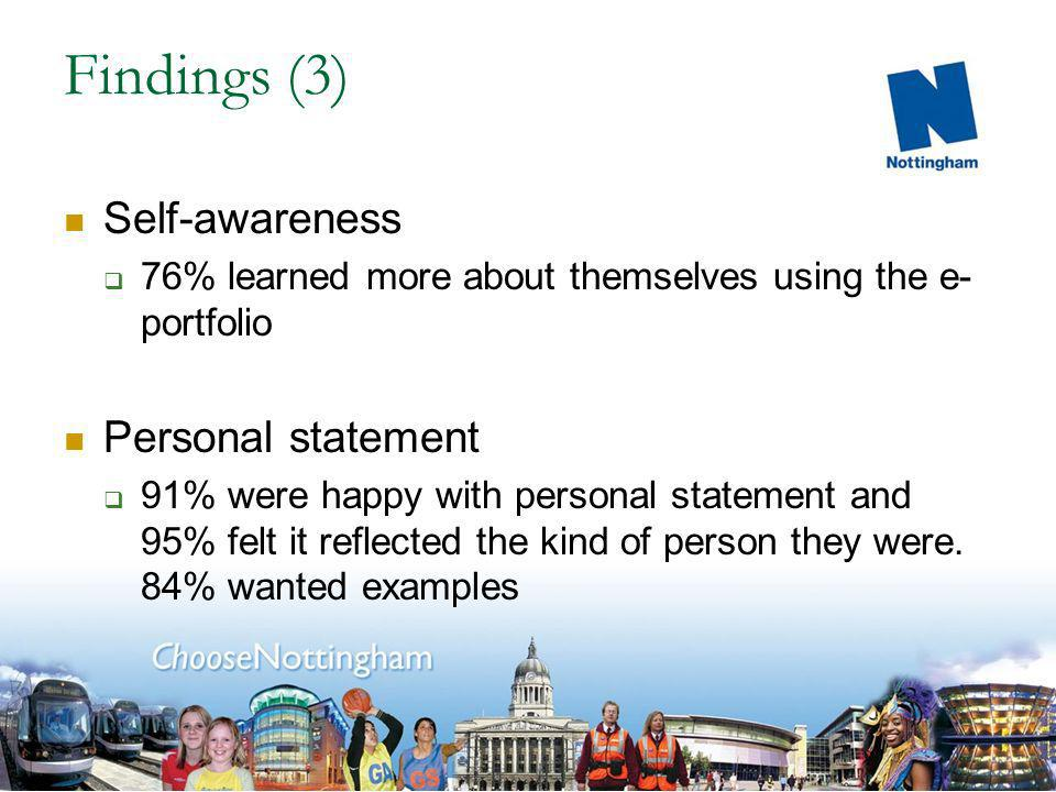 Findings (2) Activities 84% said they were enjoyable and 88% said they helped in writing a personal statement Enjoyment 86% enjoyed using Passportfolio whilst 57% found it stimulating!
