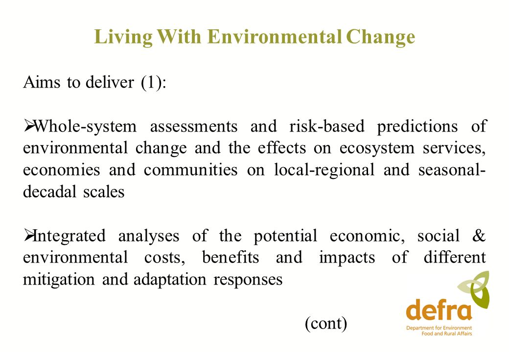Living With Environmental Change Aims to deliver (1): Whole-system assessments and risk-based predictions of environmental change and the effects on e