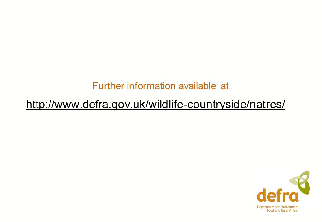 Further information available at http://www.defra.gov.uk/wildlife-countryside/natres/