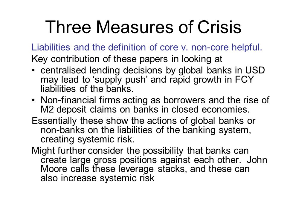 Three Measures of Crisis Liabilities and the definition of core v.