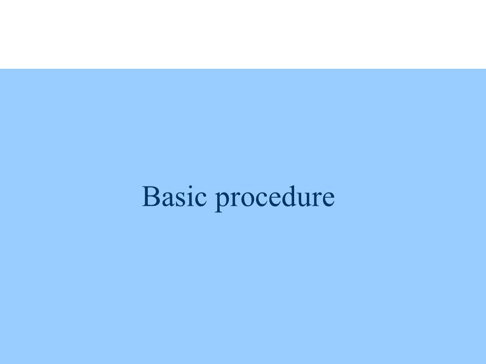 Basic procedure