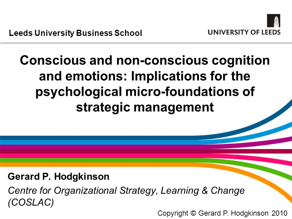 Leeds University Business School Creative cognition The intuitive facet of creativity is both a complex and ambiguous competency to recognise and assess It is also difficult to accommodate within organizational cultures and structures that scorn fallibility and prohibit experimentation, risk taking and departures from efficient standard operating procedures The creative cognitions which are one outcome of non- conscious, intuitive processes are, like their analytical counterparts, fallible, but nonetheless essential to the generation and exploration of novel ideas in preparing viable alternatives for success Copyright © Gerard P.