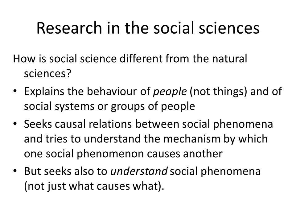 Research in the social sciences How is social science different from the natural sciences.