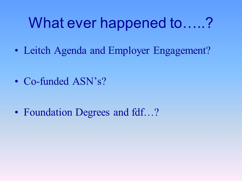 What ever happened to…... Leitch Agenda and Employer Engagement.