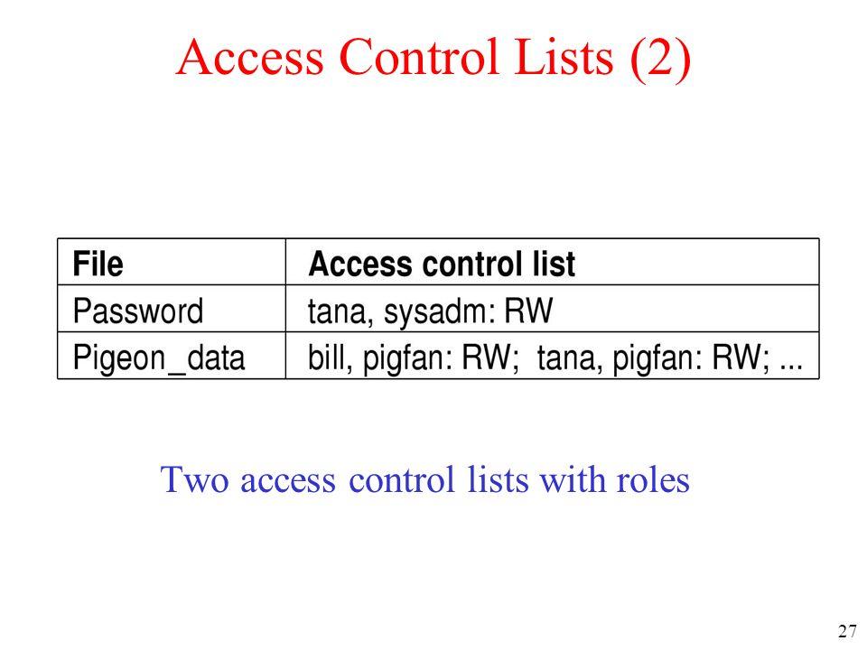 27 Access Control Lists (2) Two access control lists with roles
