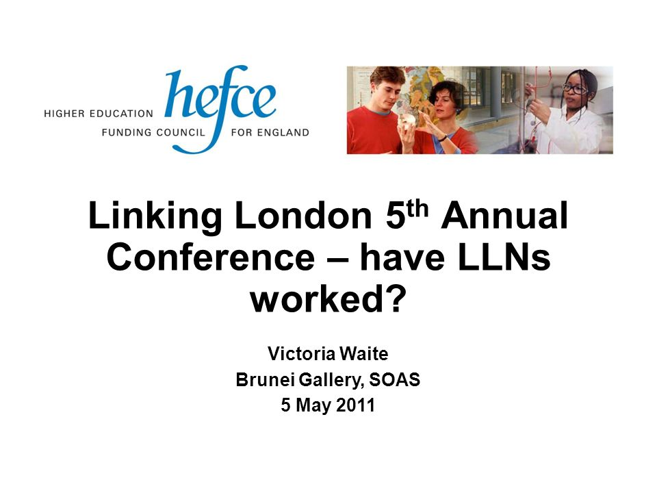 Linking London 5 th Annual Conference – have LLNs worked.