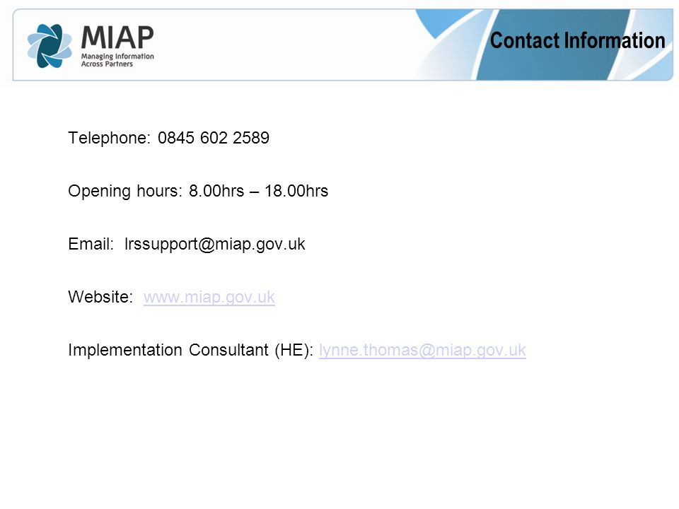 Contact Information Telephone: Opening hours: 8.00hrs – 18.00hrs   Website:   Implementation Consultant (HE):